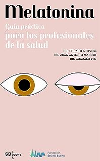Melatonina, guía práctica para los profesionales de la salud (Spanish Edition)
