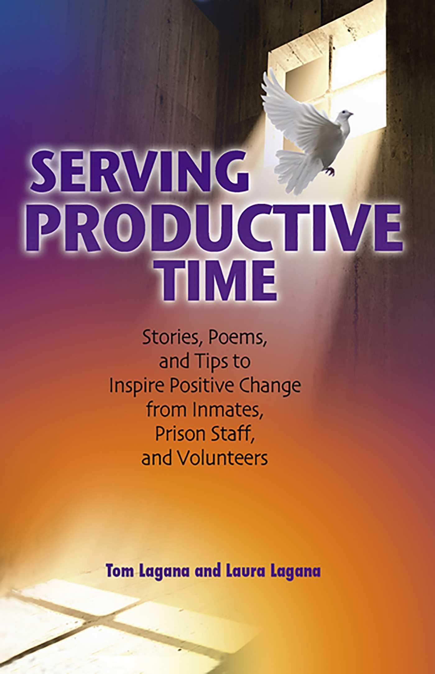 Serving Productive Time: Stories, Poems, and Tips to Inspire ...