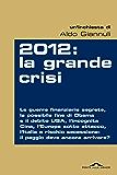 2012: la grande crisi (Inchieste)
