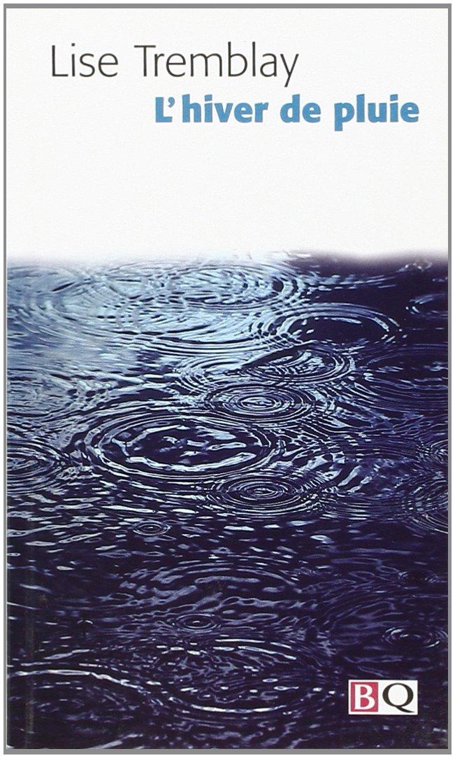 """Résultat de recherche d'images pour """"lise tremblay l'hiver de pluie"""""""