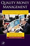 Quality Money Management: Process Engineering and Best Practices for Systematic Trading and Investment (Financial Market Technology)