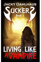 Living Like A Vampire (Suckers Book 1) Kindle Edition