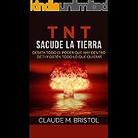TNT - Sacude La Tierra: Desata todo el poder que hay dentro de ti y obtén todo lo que quieras