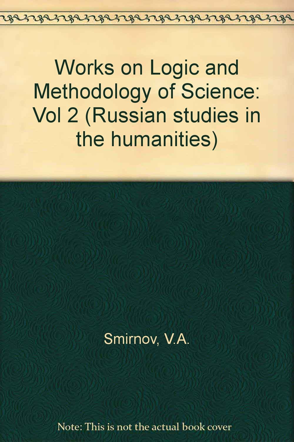 Download Works on Logic and Methodology of Science: Vol 2 (Russian studies in the humanities) pdf epub