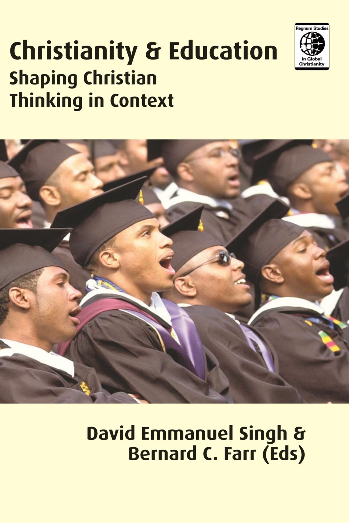 Christianity and Education: Shaping Christian Thinking in Context (Regnum Studies in Global Christianity)