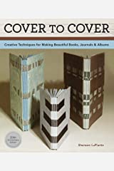 Cover To Cover 20th Anniversary Edition: Creative Techniques For Making Beautiful Books, Journals & Albums Paperback