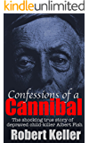 Serial Killers: Confessions Of A Cannibal: The Shocking True Story Of Depraved Child Killer Albert Fish