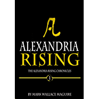 Alexandria Rising: An Action and Adventure Suspense Thriller - Book 1 of The Alexandria Rising Chronicles (English…