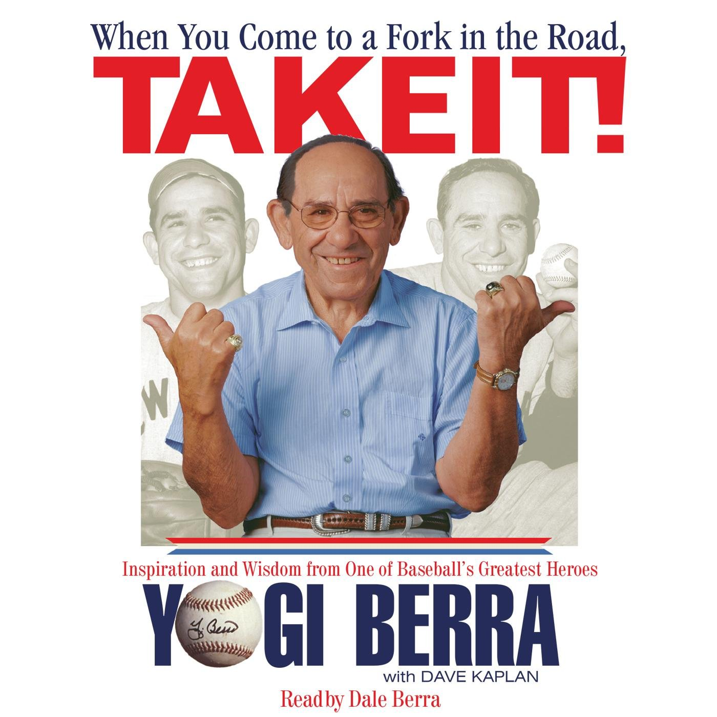 When You Come to a Fork in the Road, Take It!: Yogi Berra, Dale Berra, Dave  Kaplan: 0025024889219: Amazon.com: Books