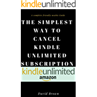 THE SIMPLEST WAY TO CANCEL KINDLE UNLIMITED SUBSCRIPTION