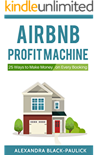 Amazon make money on airbnb how to quickly and easily earn airbnb profit machine 25 ways to make money on every booking fandeluxe Ebook collections
