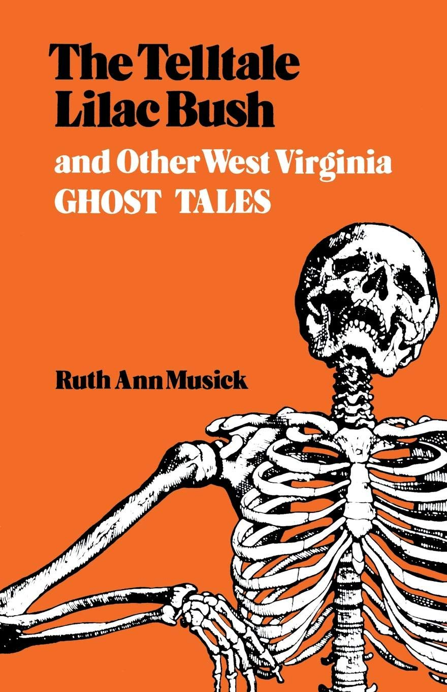 The Telltale Lilac Bush and Other West Virginia Ghost Tales by Brand: The University Press of Kentucky