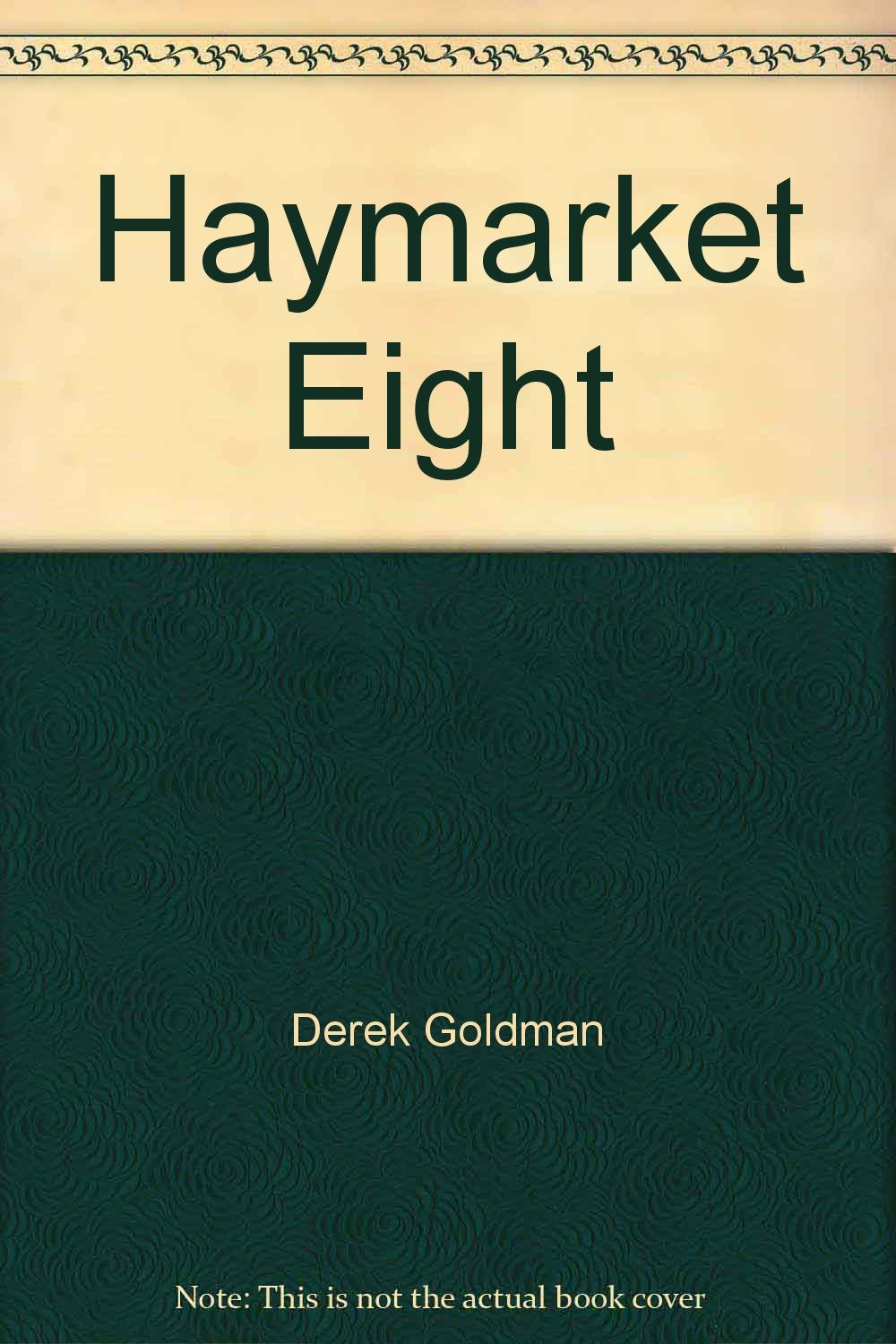 Read Online Haymarket Eight PDF