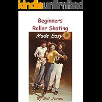 Beginners Roller Skating Made Easy