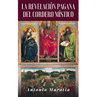 LA REVELACIÓN PAGANA DEL CORDERO MÍSTICO (Spanish Edition)