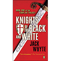Templar Trilogy 01 Knights Of The Black And White (A Templar Novel Book 1)