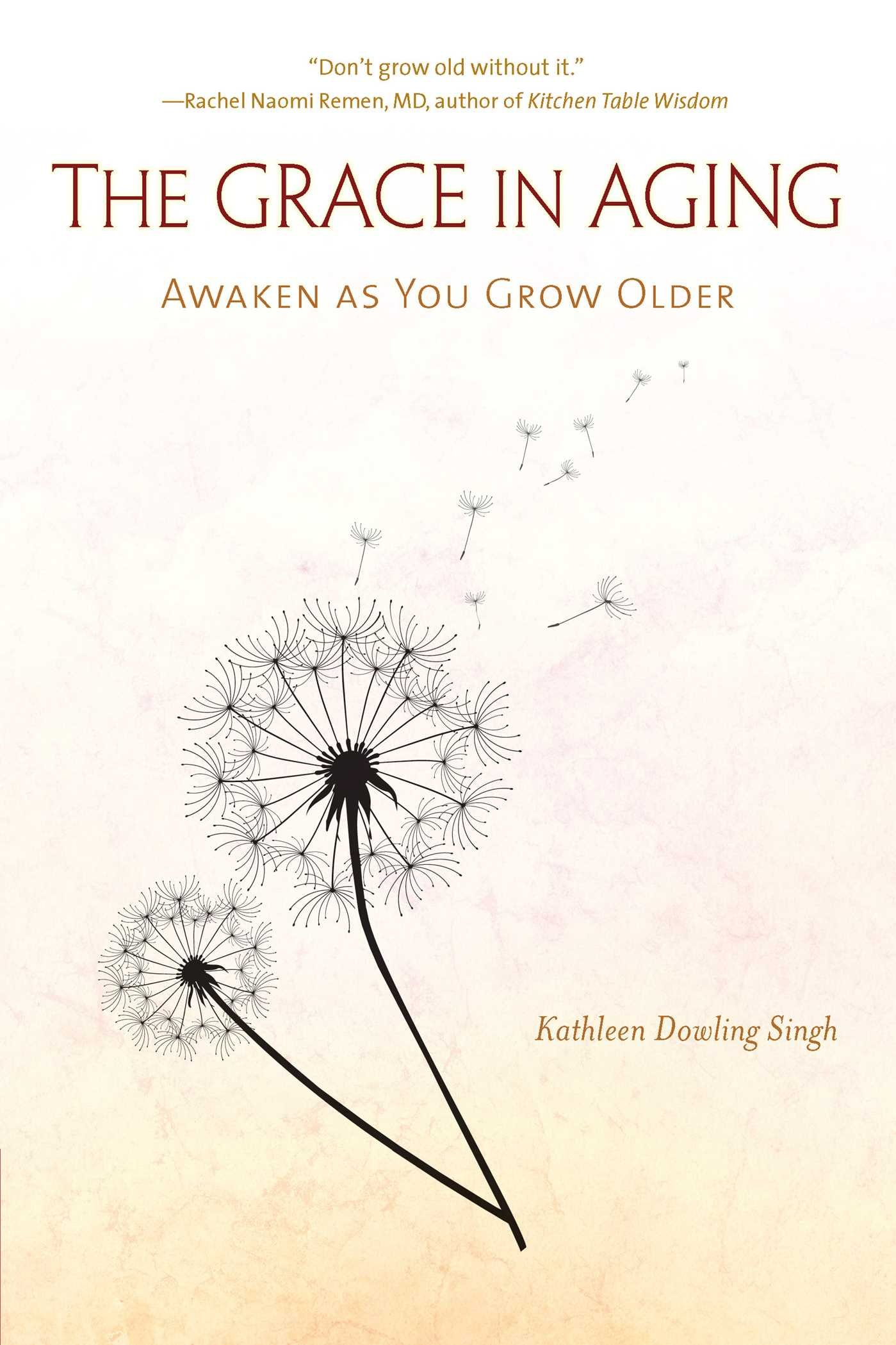Download The Grace in Aging: Awaken as You Grow Older pdf