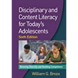 Disciplinary and Content Literacy for Today's Adolescents, Sixth Edition: Honoring Diversity and Building Competence