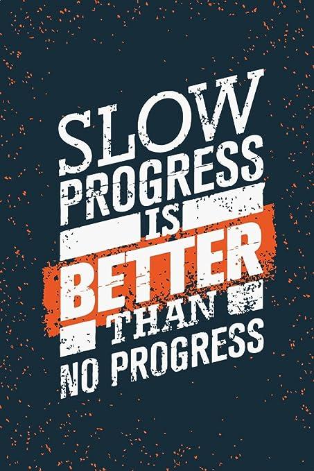Progress Quotes Impressive Athahdesigns SlowProgressIsBetterThenNoProgressQuotes Fine