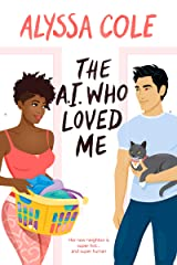 The A.I. Who Loved Me Kindle Edition