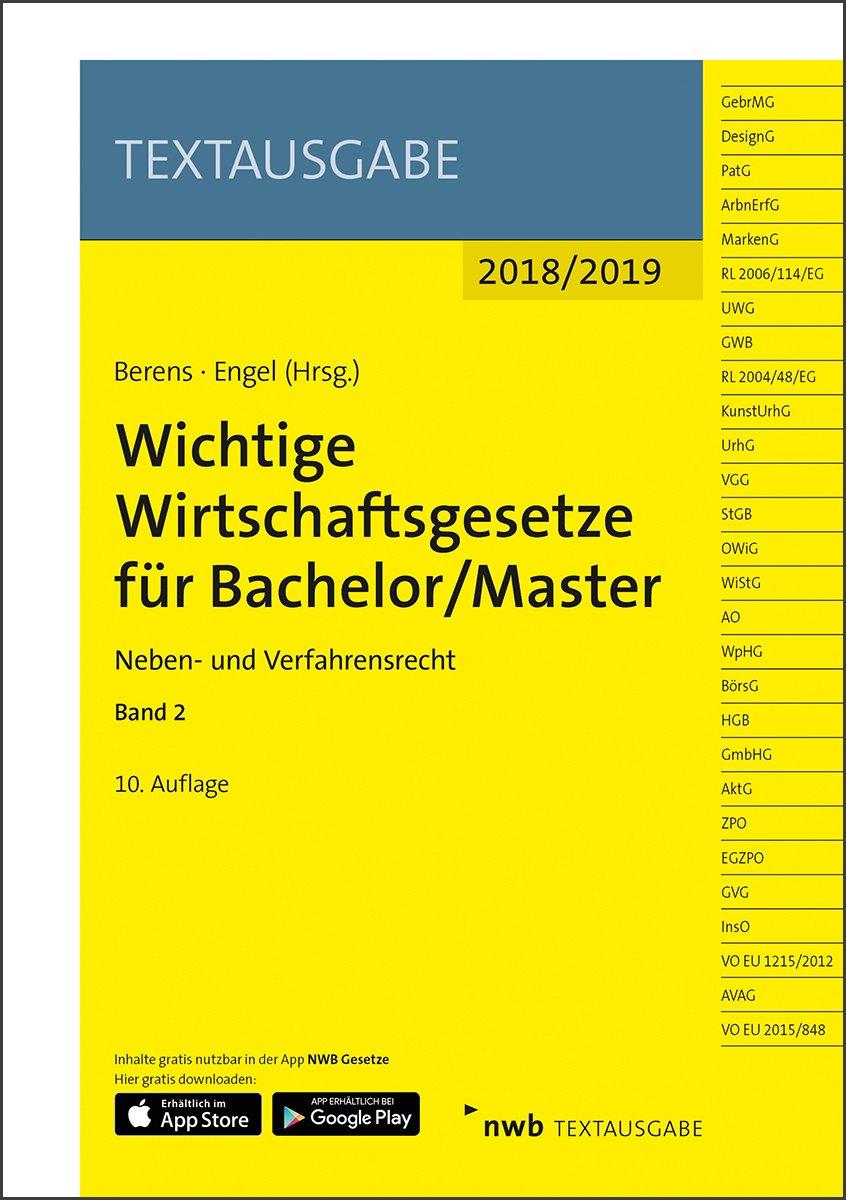 Wichtige Wirtschaftsgesetze für Bachelor/Master, Band 2: Neben- und Verfahrensrecht (Textausgabe) Taschenbuch – 22. Juni 2018 Holger Berens Hans-Peter Engel NWB Gesetzesredaktion NWB Verlag
