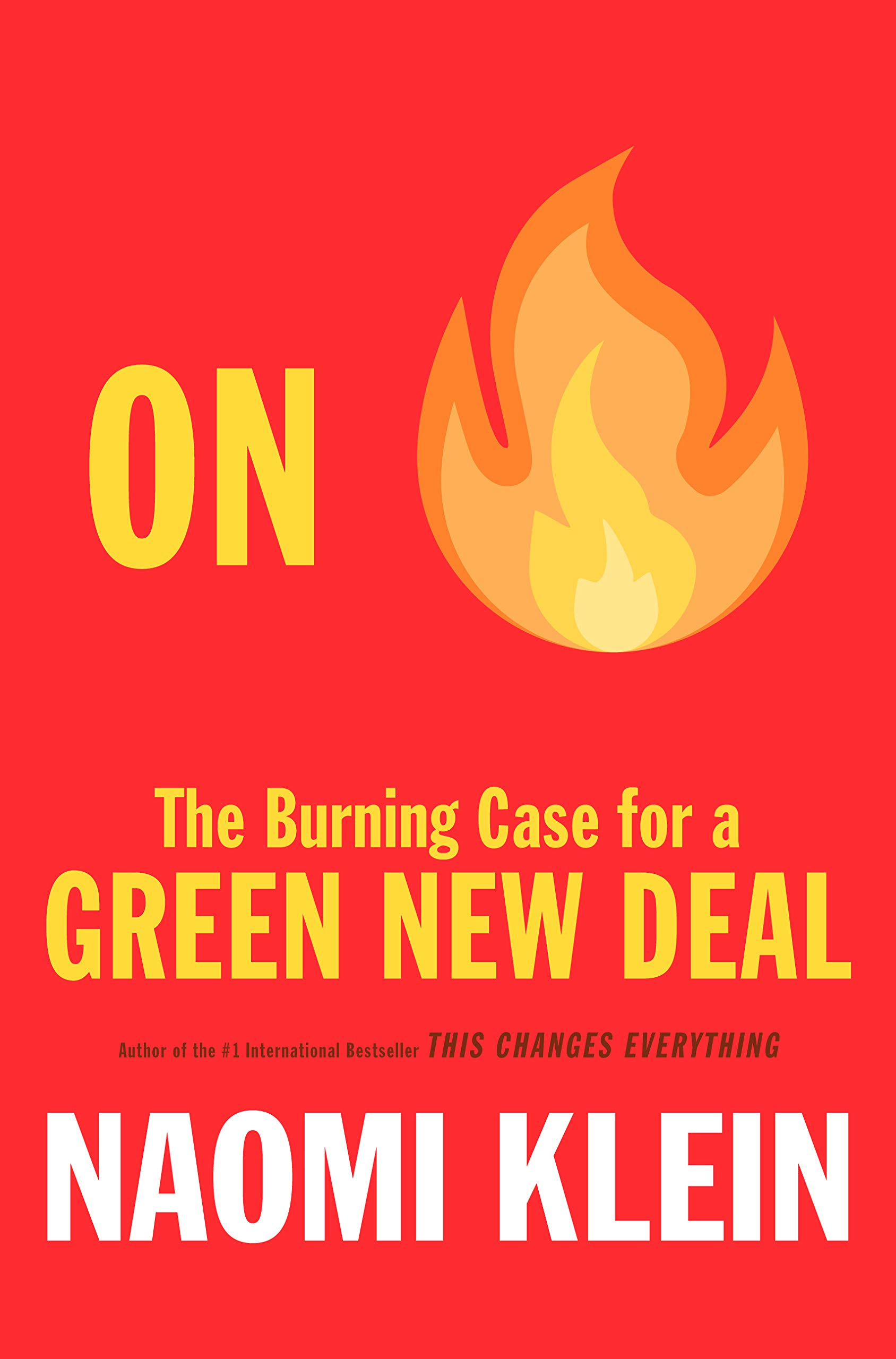 On Fire: The Burning Case for a Green New Deal: Klein, Naomi:  9780735279223: Books - Amazon.ca
