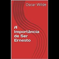 A Importância de Ser Ernesto