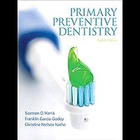 Primary Preventive Dentistry (2-downloads) (Primary Preventive Dentistry ( Harris))