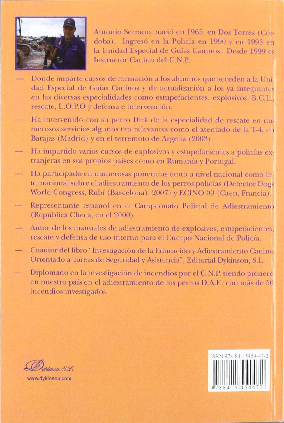 Investigacion de incendios con perros detectores de acelerantes del fuego / Fire investigation dogs detectors: D.a.f. (Spanish Edition): Antonio Serrano: ...
