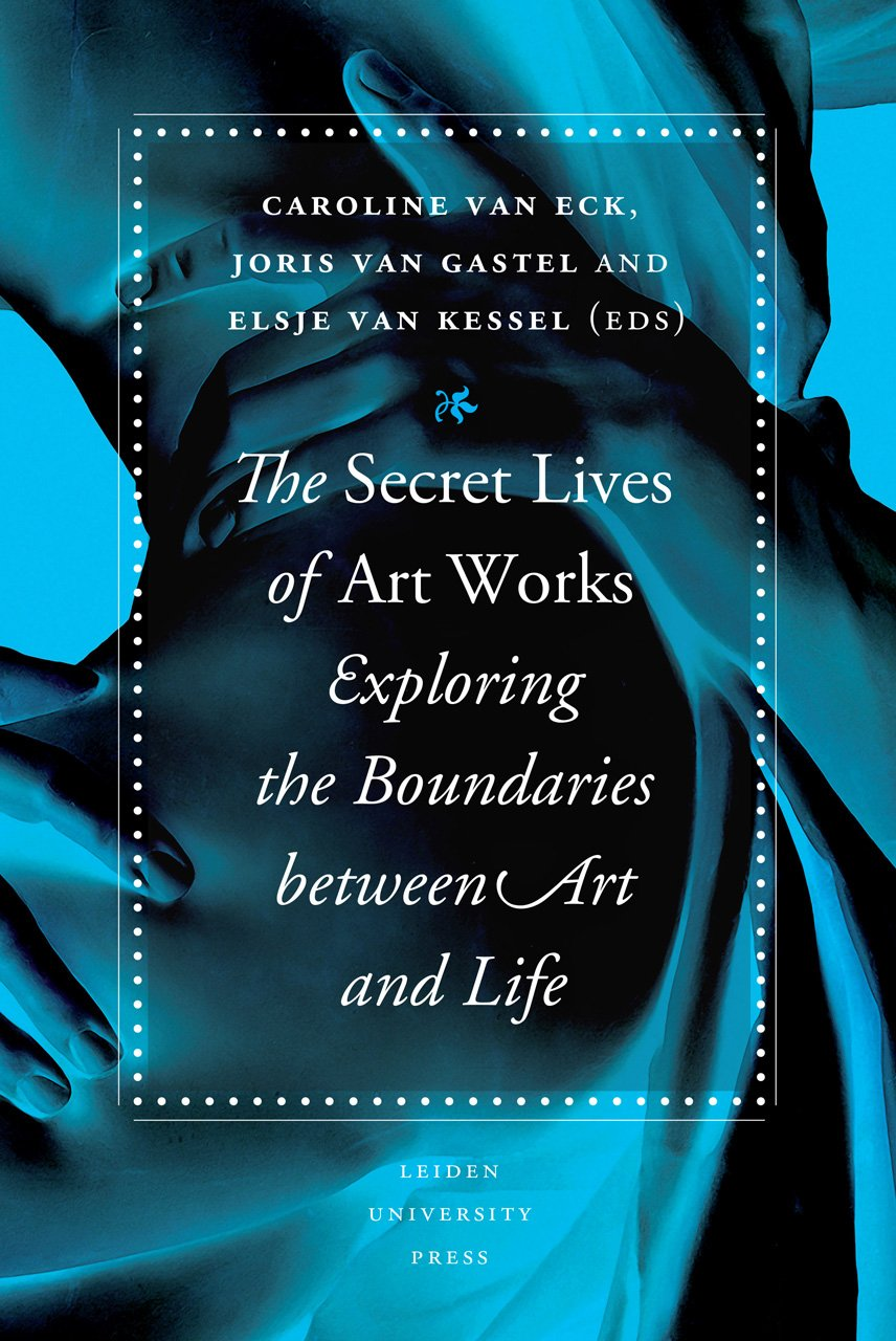 Download The Secret Lives of Art Works: Exploring the Boundaries between Art and Life pdf