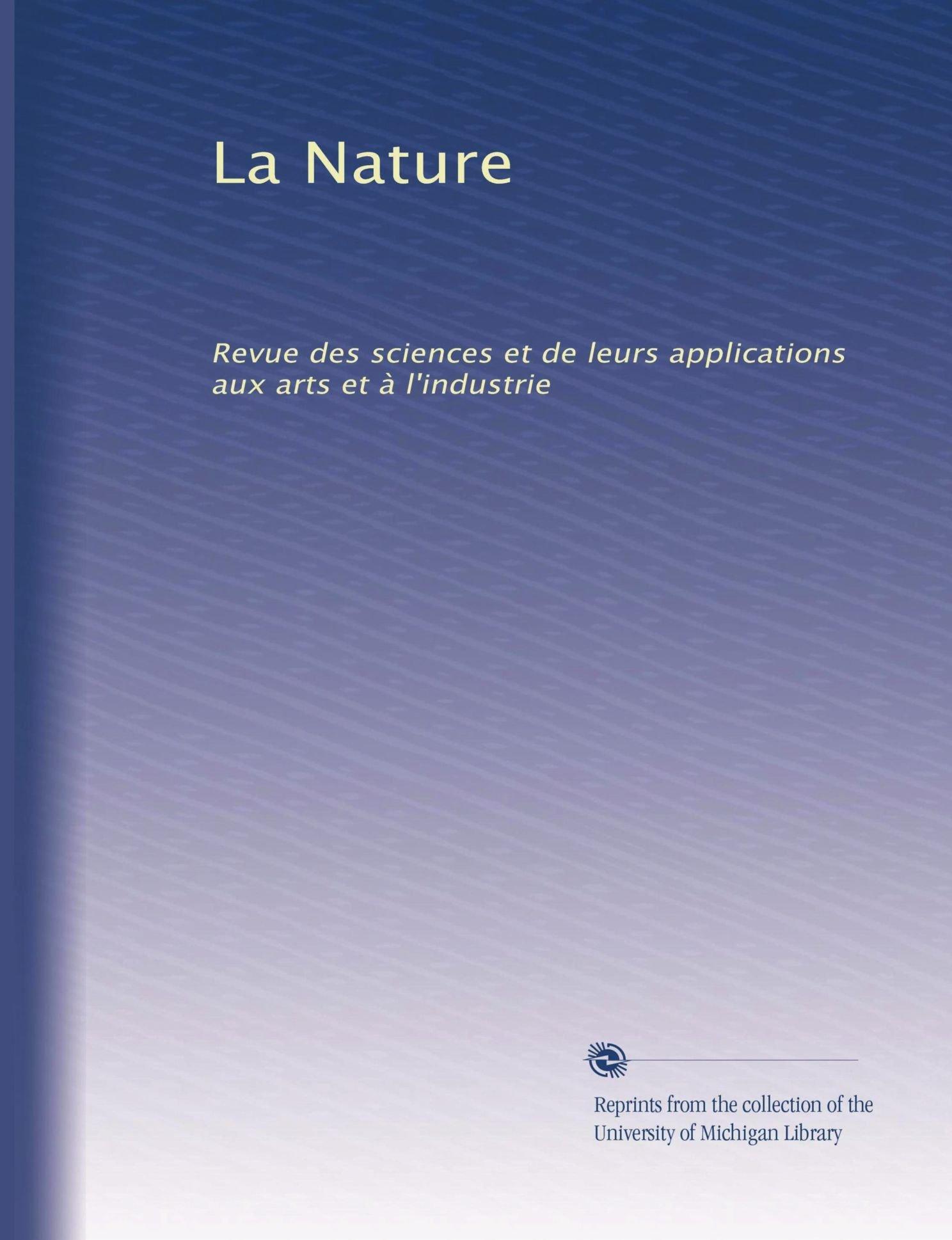 La Nature: Revue des sciences et de leurs applications aux arts et à l'industrie (Volume 5) (French Edition) pdf