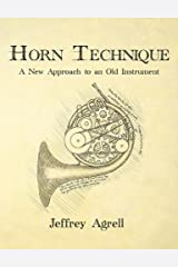 Horn Technique: A New Approach to an Old Instrument Kindle Edition