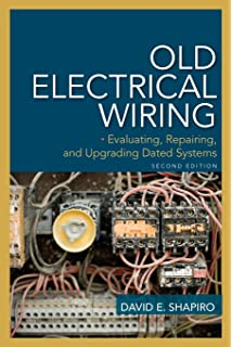 Old Electrical Wiring Maintenance and Retrofit: David E. Shapiro ...