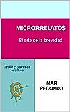 MICRORRELATOS: EL ARTE DE LA BREVEDAD: Teoría y claves de escritura
