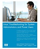 Linux Troubleshooting for System Administrators and Power Users (Hewlett-Packard Professional Books)