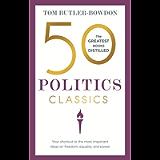 50 Politics Classics: Freedom, Equality, Power (50 Classics)