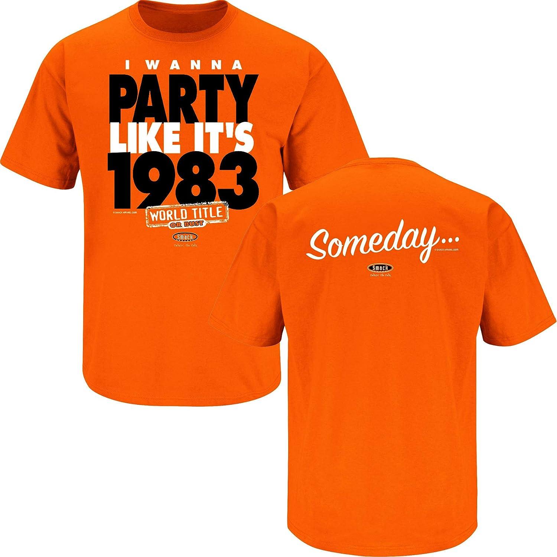 Sm-5x Someday I Wanna Party Like It/'s 1983 Orange T-Shirt Smack Apparel Baltimore Baseball Fans