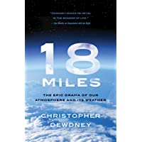 18 Miles: The Epic Drama of Our Atmosphere and Its Weather