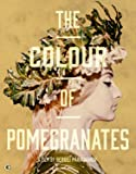 The Colour Of Pomegranates
