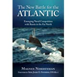 The New Battle for the Atlantic: Emerging Naval Competition with Russia in the Far North