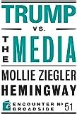 Trump vs. the Media (Encounter Broadsides)