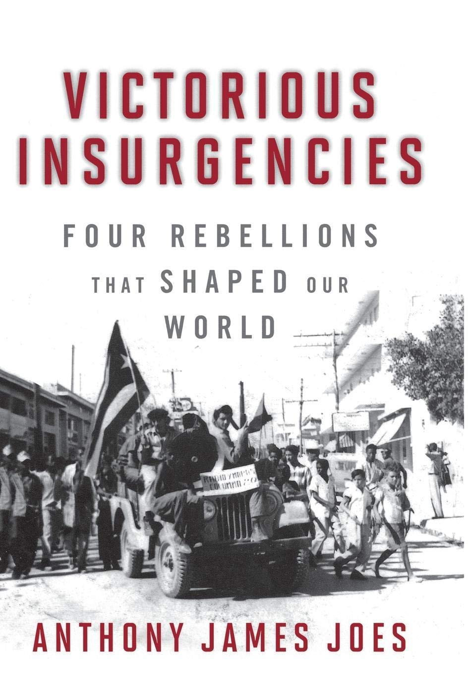 Read Online Victorious Insurgencies: Four Rebellions that Shaped Our World ebook