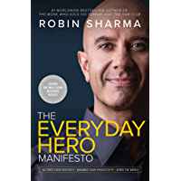 The Everyday Hero Manifesto: Activate Your Positivity, Maximize Your Productivity, Serve the World (English Edition)