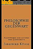 Philosophie der Gegenwart - Hauptwerke der letzten drei Jahrzehnte