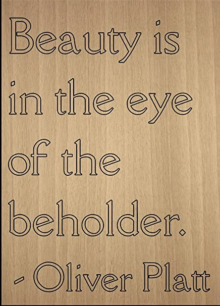 Amazoncom Beauty Is In The Eye Of The Beholder Quote By
