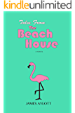 Tales from The Beach House: A Novel