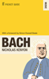 The Faber Pocket Guide to Bach (Pocket Guide: Music) (English Edition)