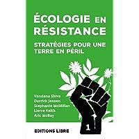 Ecologie en résistance : Tome 1, Stratégies pour une Terre en péril