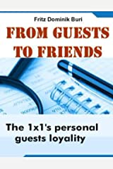 From guests to friends Kindle Edition
