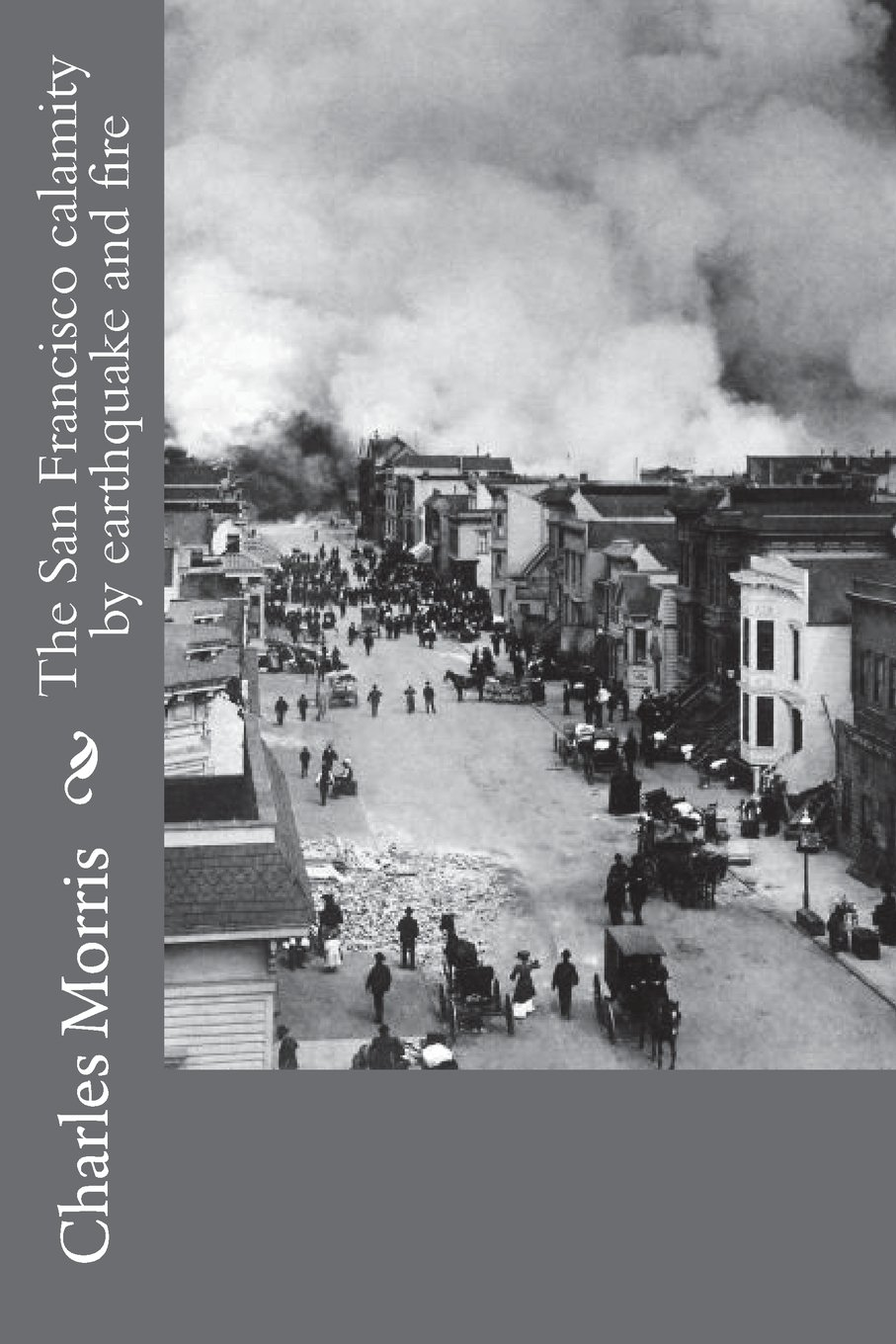 Download The San Francisco calamity by earthquake and fire PDF